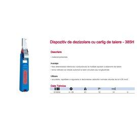 385H Dispozitiv de dezizolare cu carlig de taiere